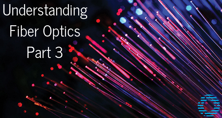 Understanding Fiber Optics - Part 3