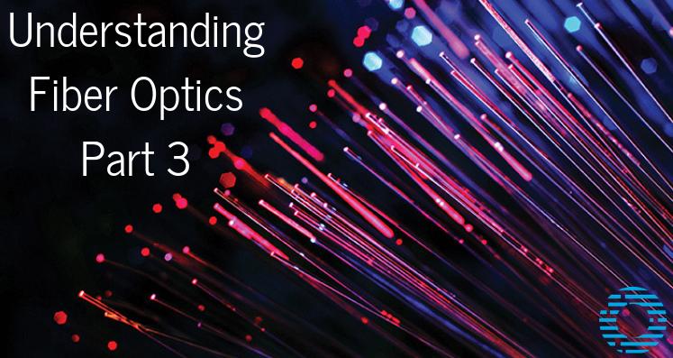 Understanding Fiber Optics - Part 3